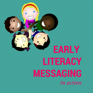 Early Literacy Messaging Graphic